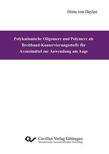 Polykationische Oligomere und Polymere als Breitband-Konservierungsstoffe für Arzneimittel zur Anwendung am Auge