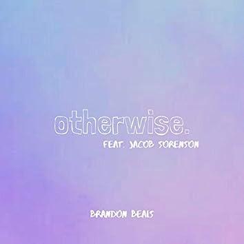 Otherwise (feat. Jacob Sorenson)