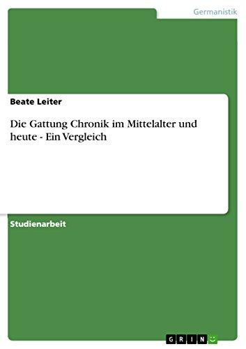 Die Gattung Chronik im Mittelalter und heute - Ein Vergleich