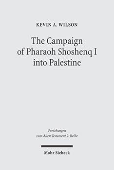 The Campaign of Pharaoh Shoshenq I Into Palestine