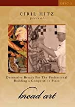 Bread Art DVD 3 Decorative Breads for the Professional Building a Competition Piece