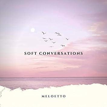 Soft Conversations