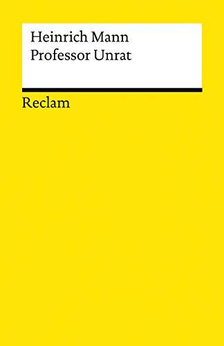 Professor Unrat oder Das Ende eines Tyrannen: Roman (Reclams Universal-Bibliothek)