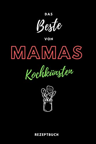Rezeptbuch zum Selberschreiben - Das BESTE von Mamas Kochkünsten – Praktisches DIN A5 Kochbuch: Rezeptbuch zum Selberschreiben - liniert