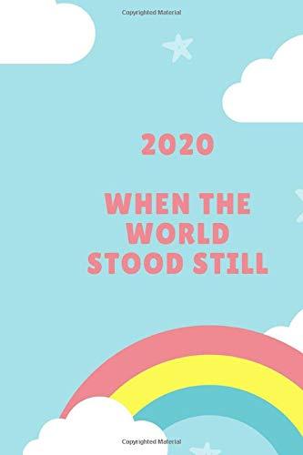 2020 When the world stood still