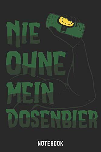 Nie Ohne Mein Dosenbier Notebook: A5 Liniert Bierbrau Buch, Notizbuch für Biebrauer, Hobbybrauer, Bier Brauen 120 Seiten 6x9 | Organizer Schreibheft Planer zum Ausfüllen