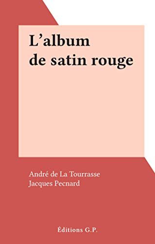 L'album de satin rouge (French Edition)