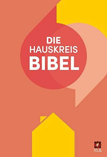 Die Hauskreisbibel (Neues Leben. Die Bibel)