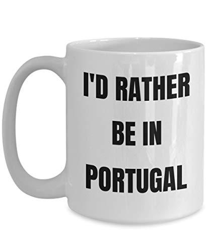 N\A Taza de Portugal - Preferiría Estar en Portugal - Taza de café - Idea de Regalos de Broma de Portugal - Cesta de Regalo de Portugal para Hombres o Mujeres