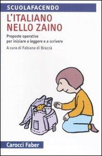 L'italiano nello zaino. Proposte operative per iniziare a leggere e a scrivere