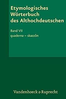 Etymologisches Wörterbuch des Althochdeutschen, Band 7: quaderna - skazzôn