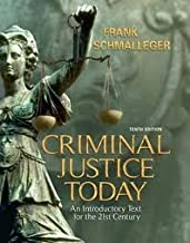 Criminal Justice Today 10th (tenth) edition