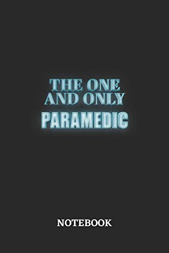 The One And Only Paramedic Notebook: 6x9 inches - 110 dotgrid pages • Greatest Passionate working Job Journal • Gift, Present Idea