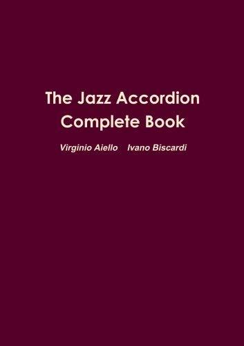 The Jazz Accordion Complete Book by Virginio Aiello Ivano Biscardi (2016-03-23)