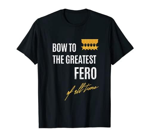 Hombre Bow To The Greatest Fero Of All Time nombre diciendo Camiseta
