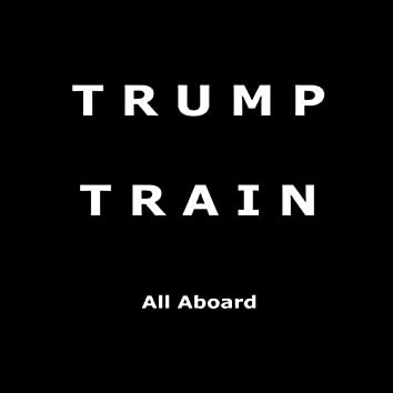 Trump Train (All Aboard)