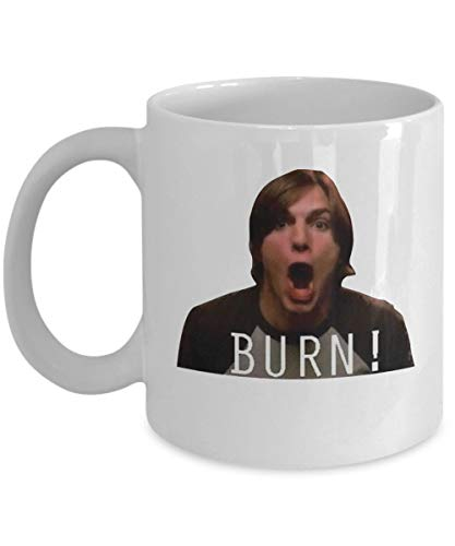 Not Applicable Michael Kelso Burn That 70s Show Coffee Mug Cup (White) 11oz Funny That 70s Show TV Sitcom Quote Gift Merchandise Accessories Decal Decor Sticker Pin