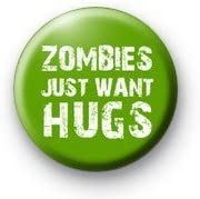 ZOMBIES Limited time for free shipping JUST At the price of surprise WANT HUGS Pinback 1.25