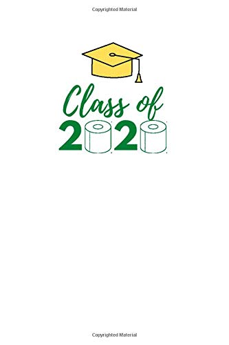 Class of 2020 Graduation 2020 Quarantine Pandemic Themed Notebook, Journal and Daily Diary for Personal Use: Green and Gold (Pop Culture)