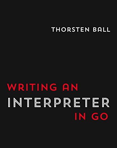 Writing An Interpreter In Go (English Edition)