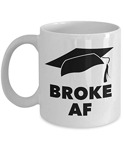 N\A Regalos de graduación universitaria para Hombres y Mujeres - Taza de graduación - Taza de graduación Broke AF - Regalos Divertidos de graduación - Tazas de café Divertidas