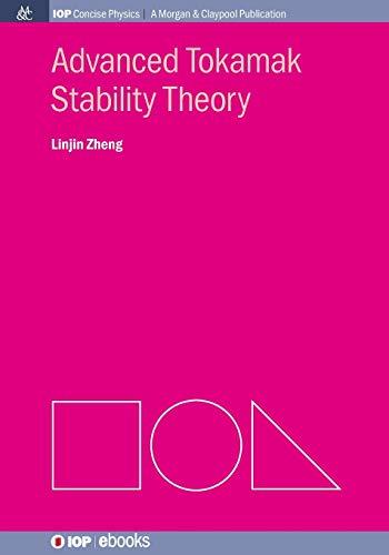 Advanced Tokamak Stability Theory (Iop Concise Physics)
