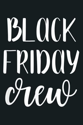 Black Friday Crew Thanksgiving Shopping Apparel: Notebook Planner - 6x9 inch Daily Planner Journal, To Do List Notebook, Daily Organizer, 114 Pages