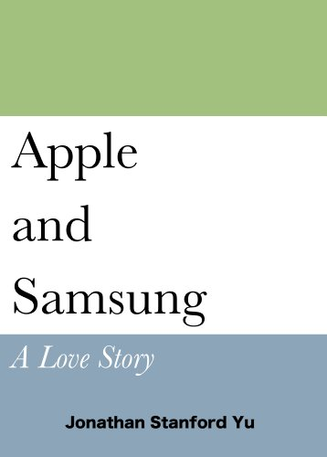 Apple and Samsung: A Love Story (English Edition)
