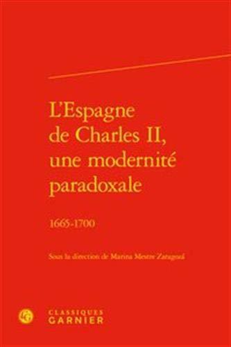 L'Espagne de Charles II, une modernité paradoxale : 1665-1700