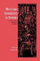 Merchant Enterprise in Britain: From the Industrial Revolution to World War I