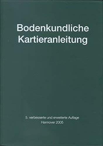 Bodenkundliche Kartieranleitung: Ad-hoc-ARBEITSGRUPPE BODEN der Geologischen Landesämter und der Bundesanstalt für Geowissenschaften und Rohstoffe der Bundesrepublik Deutschland von Finnern, Herwig (2005) Gebundene Ausgabe