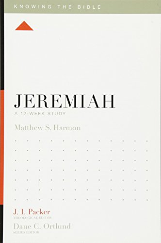 Jeremiah: A 12-Week Study (Knowing the Bible)