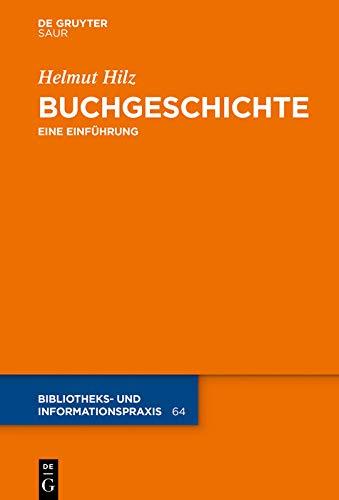 Buchgeschichte: Eine Einführung (Bibliotheks- und Informationspraxis 64)