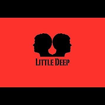 Little Deep