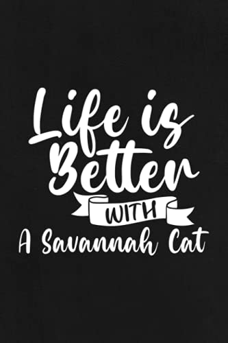 Boating Log Book - Life Is Better With A Savannah Cat Lover Funny: Captain / Ship log - Daily log entry For Passengers and boat maintenance log book ... and boat log book Journal 110 pages