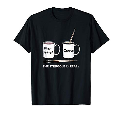 The Struggle Is Real: Frustrated Fine Artist T-Shirt