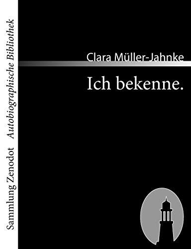 Ich bekenne: Die Geschichte einer Frau (Sammlung Zenodot\autobiographische Bibliothek)