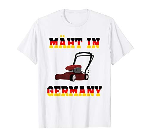 Mäht in Germany | Rasenmäher Garten Rasenmäher Rasen Gärtner T-Shirt