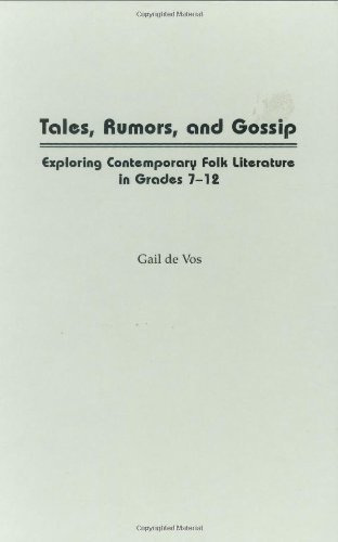 Tales, Rumors, and Gossip: Exploring Contemporary Folk Literature in Grades 7-12 (English Edition)
