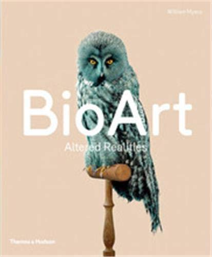 Bio Art: Altered Realities