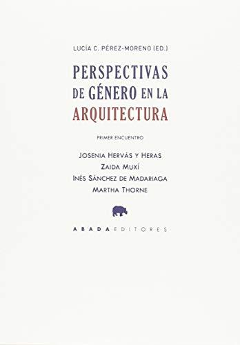 Perspectivas de género en la Arquitectura (Lecturas de Historia del arte y de la arquitectura)