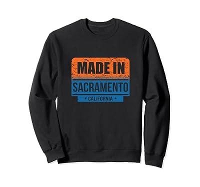 Made In Sacramento California Sweatshirt