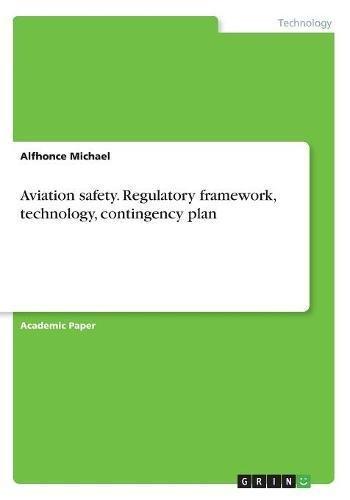 Aviation safety. Regulatory framework, technology, contingency plan