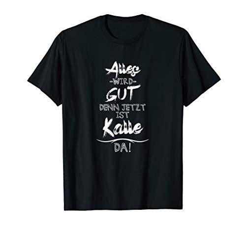 Jetzt ist der Kalle da! Lustiger Spruch für euren Freund T-Shirt