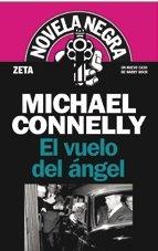 EL VUELO DEL ANGEL: DETECTIVE HARRY BOSCH (SERIE NOVELA NEGRA) (BEST SELLER ZETA BOLSILLO)