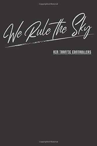 We Rule The Sky: Notebook For Air Traffic Controller