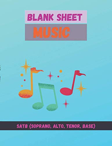 Blank Sheet Music SATB(Soprano, Alto, Tenor, Base) Sky blue gradient background cover, 100 pages - Large(8.5 x 11 inches)