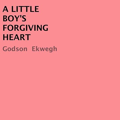A Little Boy's Forgiving Heart audiobook cover art