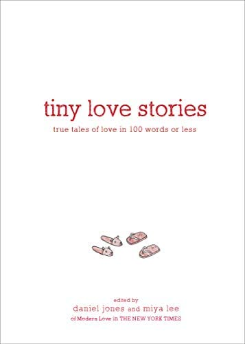 Tiny Love Stories True Tales of Love in 100 Words or Less product image