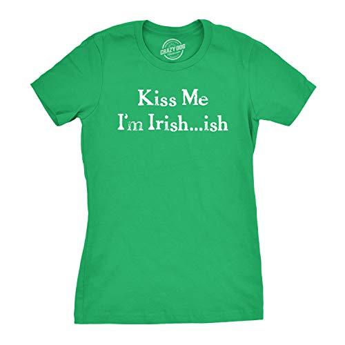 Damen-T-Shirt mit Aufschrift I\'m Irish-ish so Kiss Me, lustiges irisches T-Shirt für Frauen - Grün - Small (Schlank Passen)